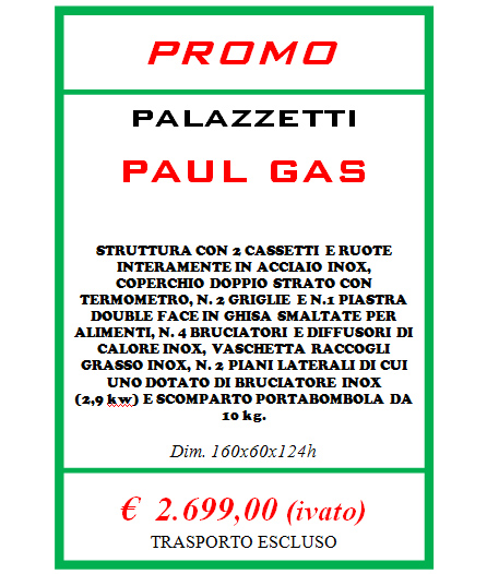 barbecue palazzetti paul gas euro 2699 !!!