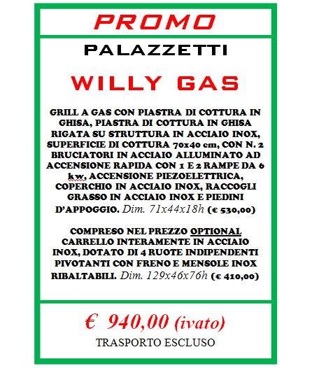 barbecue palazzetti willy gas euro 940 !!!